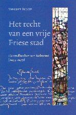 Het recht van een vrije Friese stad