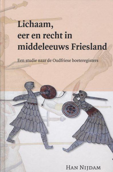 Lichaam, eer en recht in middeleeuws Friesland