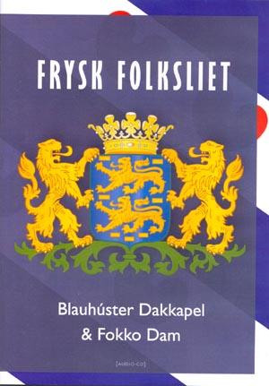 Frysk Folksliet - Blauhúster Dakkapel & Fokko Dam