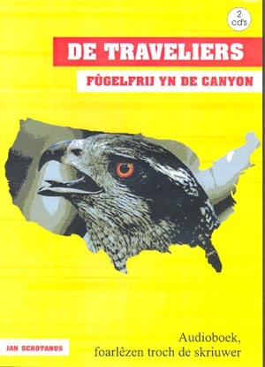 De Traveliers - Fûgelfrij yn de canyon - Audioboek