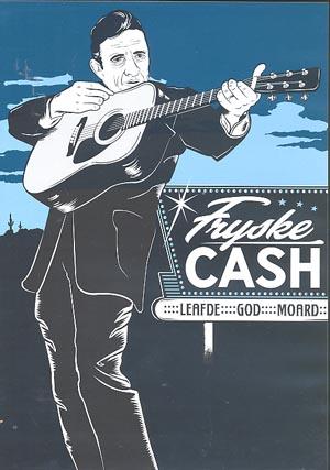 Fryske Cash - Leafde, God, Moard
