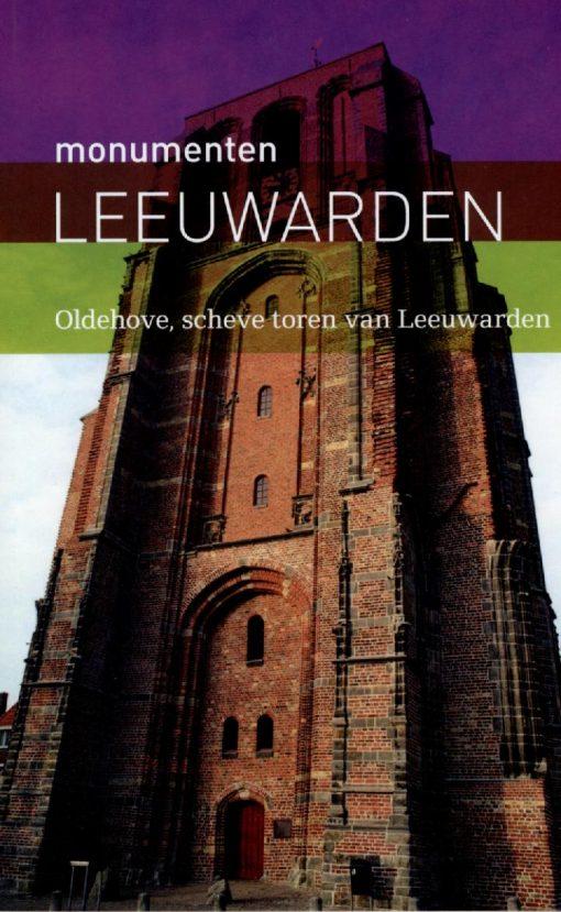 Monumenten Leeuwarden - Oldehove, scheve toren van Leeuwarden