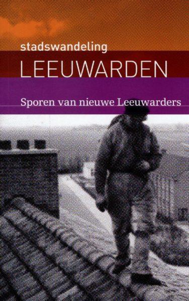 Stadswandeling Leeuwarden - Sporen van nieuwe Leeuwarders