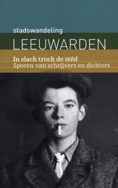 Stadswandeling Leeuwarden - In slach troch de stêd