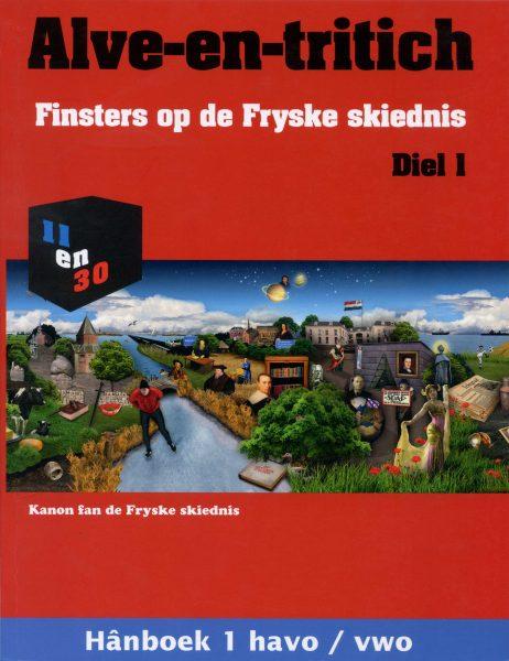 Alve-en-tritich; Finsters op de Fryske skiednis. Diel 1, Hânboek