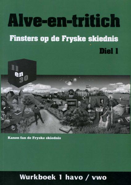 Alve-en-tritich; Finsters op de Fryske skiednis. Diel 1, Wurkboek