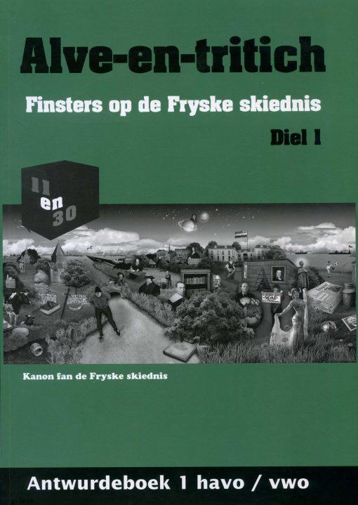 Alve-en-tritich; Finsters op de Fryske skiednis. Diel 1, Antwurdeboek