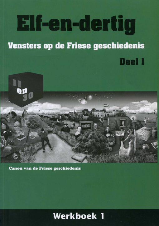 Elf-en-dertig; Vensters op de Friese geschiedenis. Deel 1, Werkboek