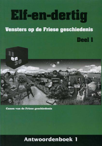 Elf-en-dertig; Vensters op de Friese geschiedenis. Deel 1, Antwoordenboek