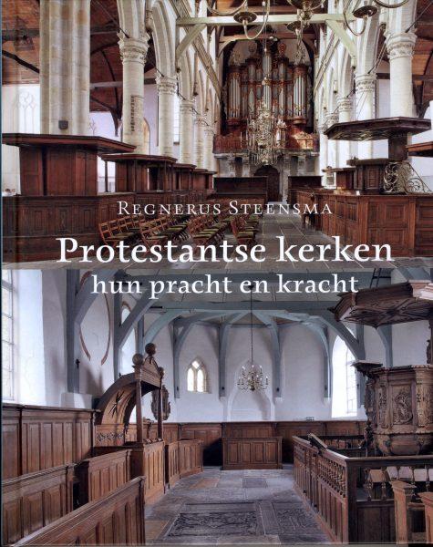 Protestantse kerken - hun pracht en kracht