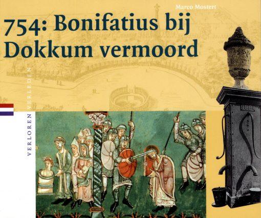 754: Bonifatius bij Dokkum vermoord