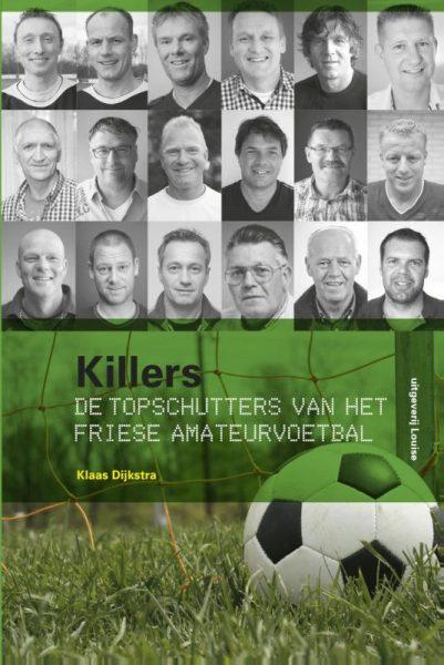 Killers - De topschutters van het Friese amateurvoetbal