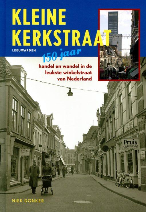 150 jaar Kleine Kerkstraat