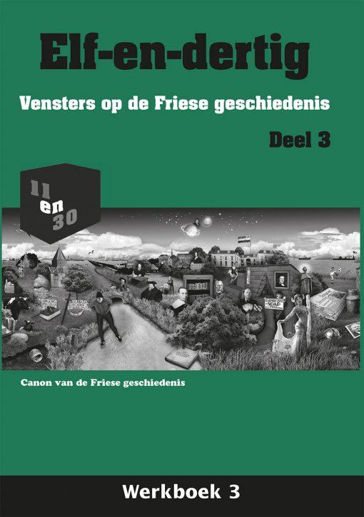 Elf-en-dertig; Vensters op de Friese geschiedenis. Deel 3, Werkboek