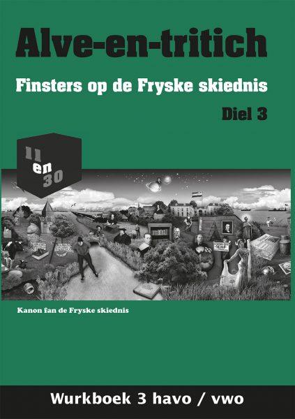 Alve-en-tritich; Finsters op de Fryske skiednis. Diel 3, Wurkboek