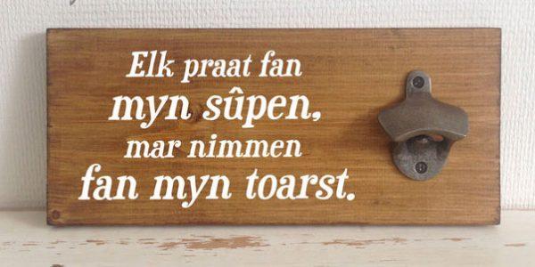 Elk praat fan myn sûpen, mar nimmen fan myn toarst.