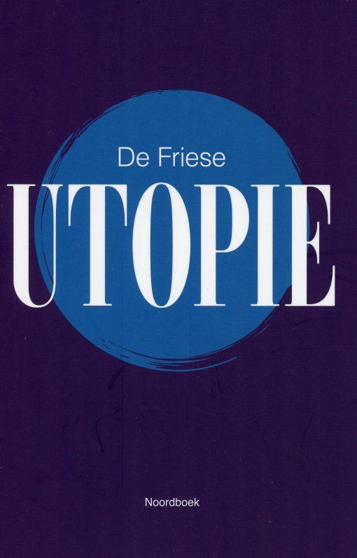 De Friese utopie