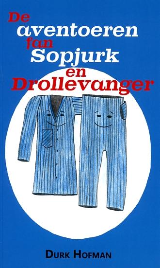 De aventoeren fan Sopjurk en Drollevanger